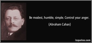 quote-be-modest-humble-simple-control-your-anger-abraham-cahan-29755